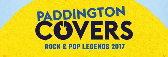 Paddington Covers Rock & Pop Legends 2017 – Tickets now available