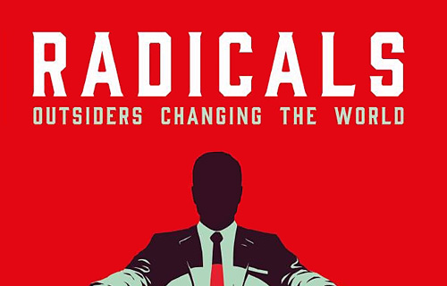 Frontline Club Event – Radicals: Outsiders Changing the World